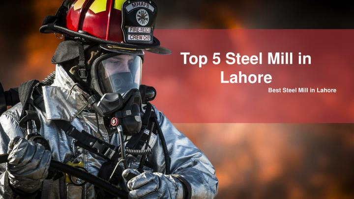 top 5 steel mill in lahore n.