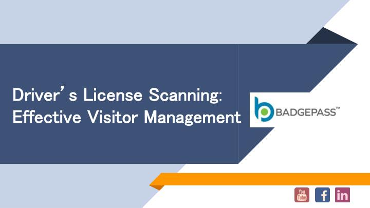 driver s license scanning effective visitor management n.