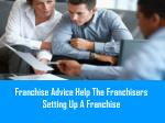 franchise advice help the franchisers setting