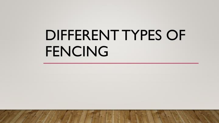 different types of fencing n.