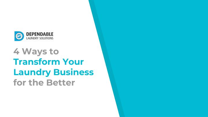 4 ways to transform your laundry business for the better n.