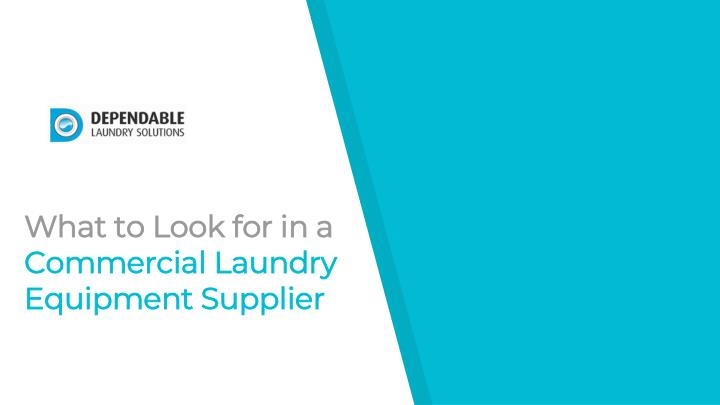 what to look for in a commercial laundry equipment supplier n.