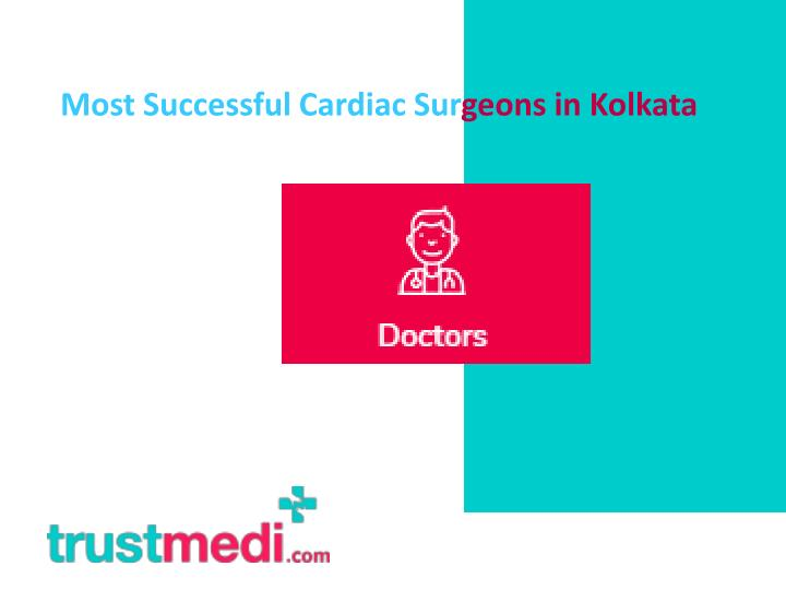 most successful cardiac sur geons in kolkata n.