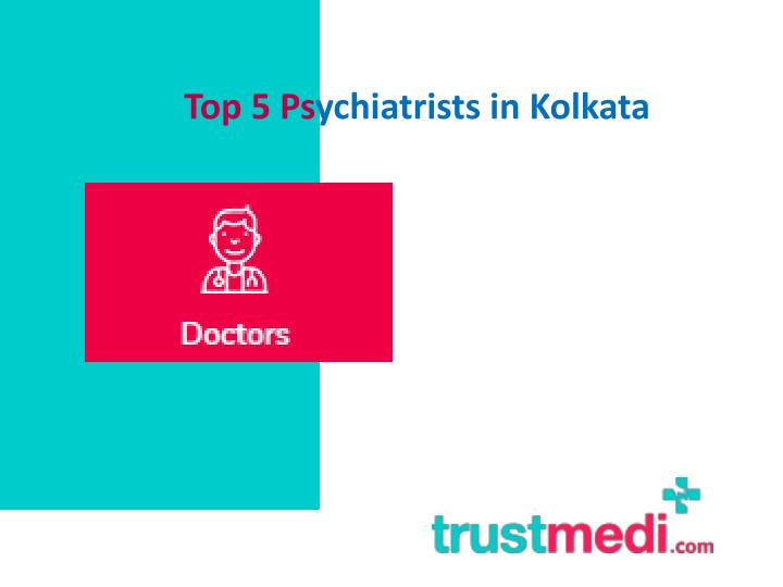 top 5 ps ychiatrists in kolkata n.