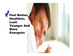 feel better healthier look younger and more
