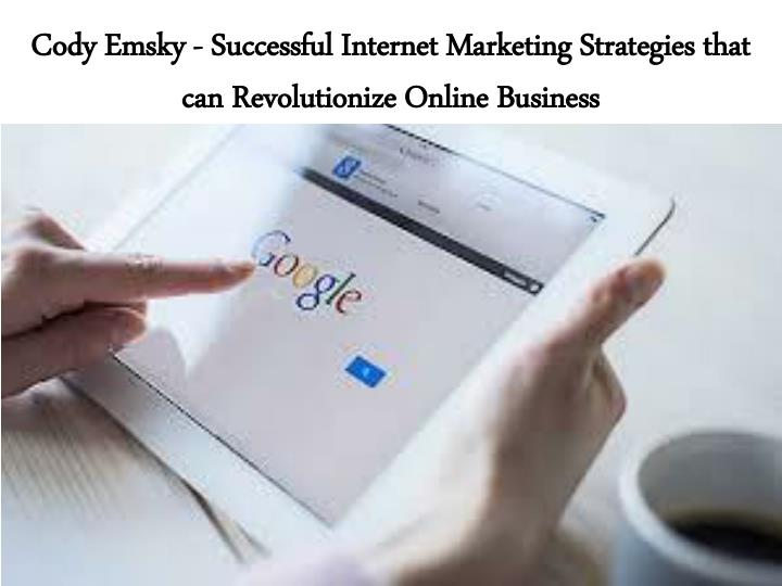 cody emsky successful internet marketing strategies that can revolutionize online business n.