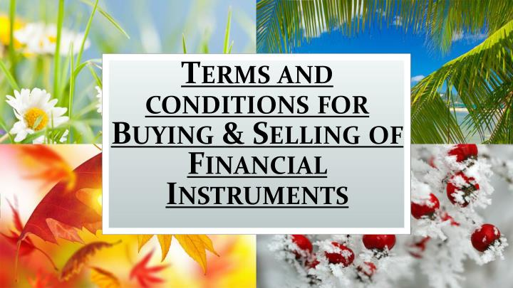 terms and conditions for buying selling of financial instruments n.
