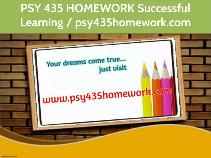 psy 435 homework successful learning n.