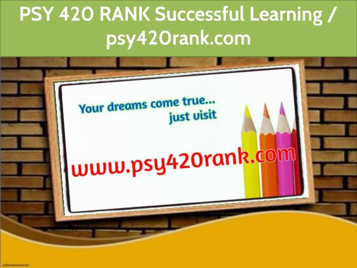 psy 420 rank successful learning psy420rank com n.