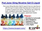 pod juice 55mg nicotine salt e liquid