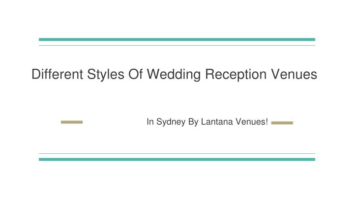 different styles of wedding reception venues n.