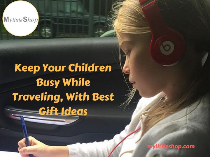 keep your children busy while traveling with best n.