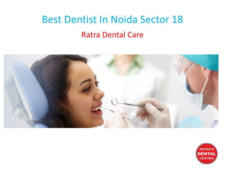 best dentist in noida sector 18 n.