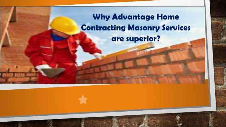 why advantage home contracting masonry services n.
