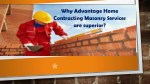 why advantage home contracting masonry services