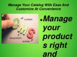 manage your catalog with ease and customize at convenience