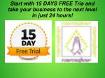 start with 15 days free tria and take your business to the next level in just 24 hours