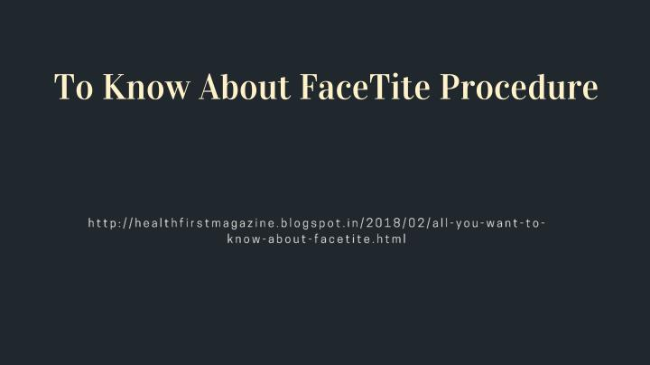 to know about facetite procedure n.