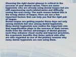 choosing the right dental glasses is critical