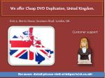 we offer cheap dvd duplication united kingdom