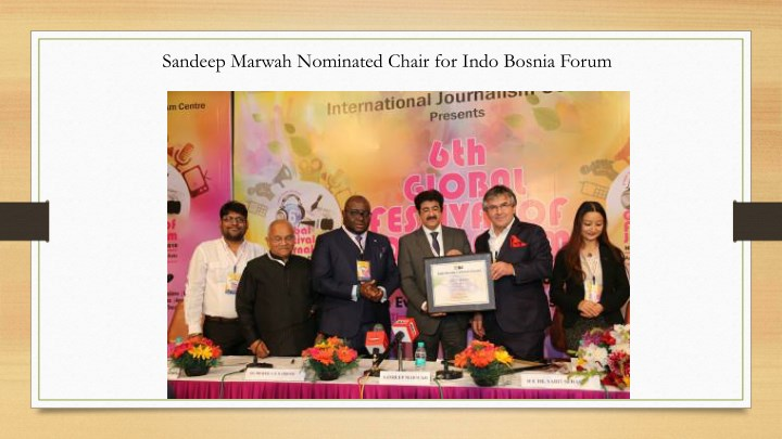 sandeep marwah nominated chair for indo bosnia n.