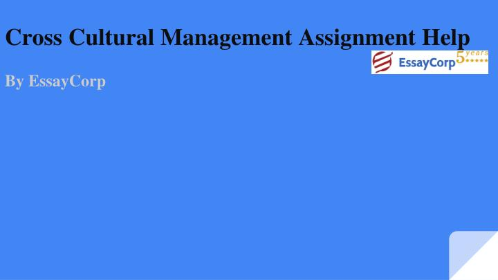 cross cultural management assignment help by essaycorp n.