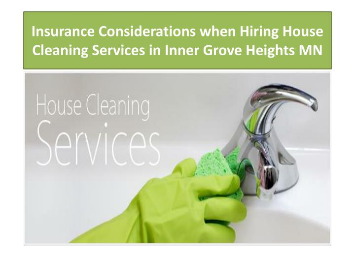 insurance considerations when hiring house cleaning services in inner grove heights mn n.
