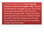 it may be costlier to hire house cleaning