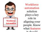 workforce automation solution plays a key role