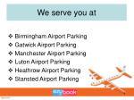 we serve you at