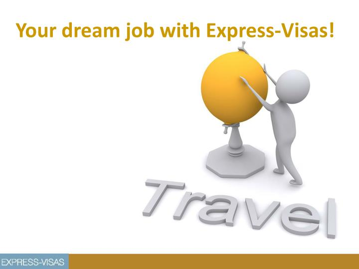 y our dream job with express visas n.
