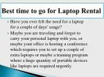 best time to go for laptop rental