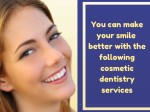 you can make your smile better with the following
