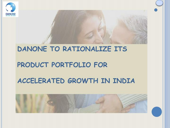 danone to rationalize its product portfolio n.