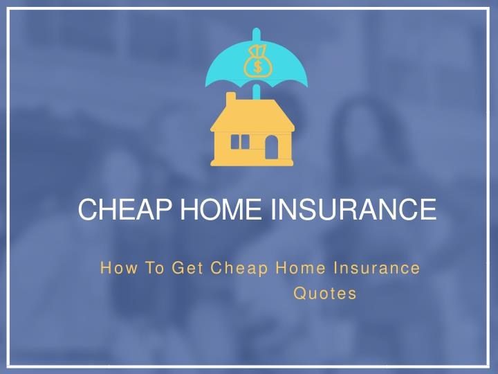cheap home insurance n.