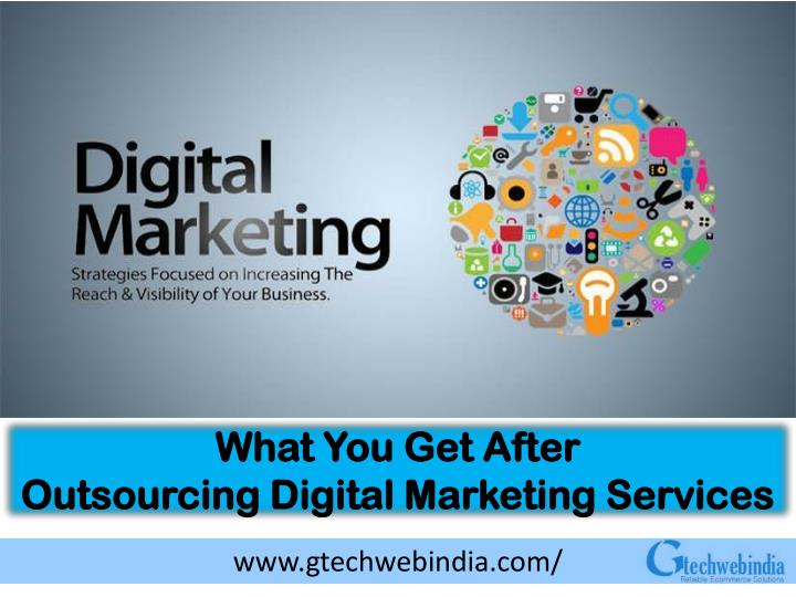 what you get after outsourcing digital marketing n.