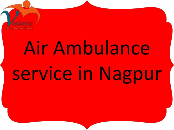 air ambulance service in nagpur n.