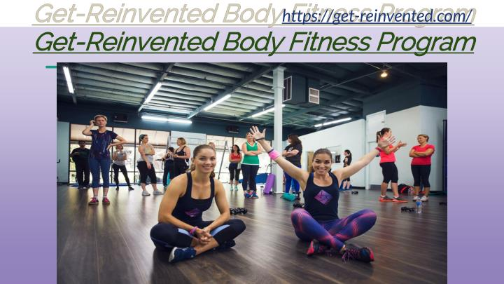get reinvented body fitness program n.