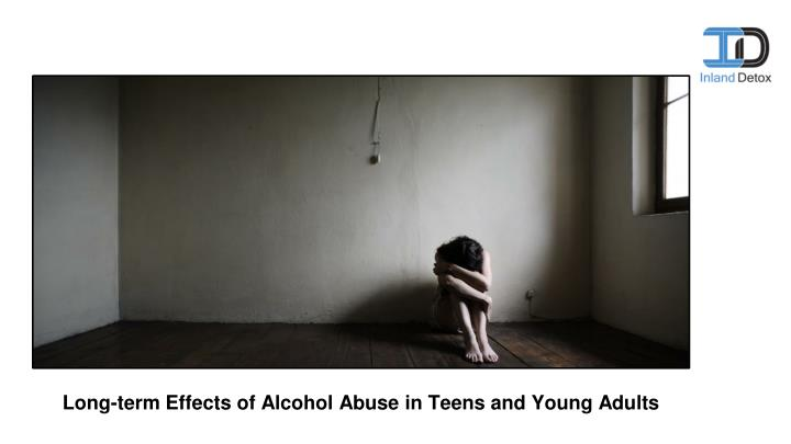 long term effects of alcohol abuse in teens and young adults n.