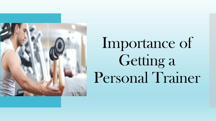 importance of getting a personal trainer n.