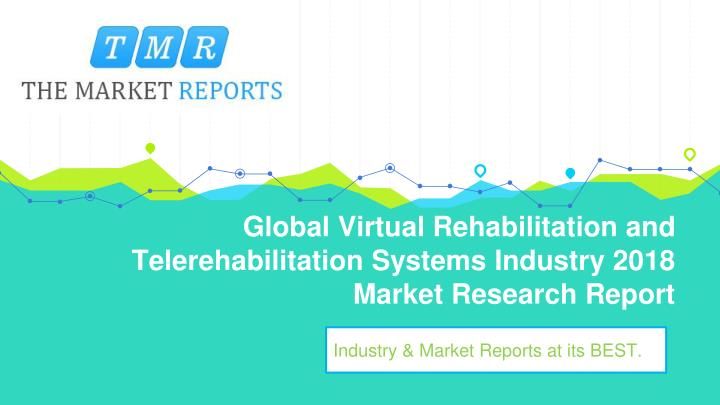global virtual rehabilitation and telerehabilitation systems industry 2018 market research report n.