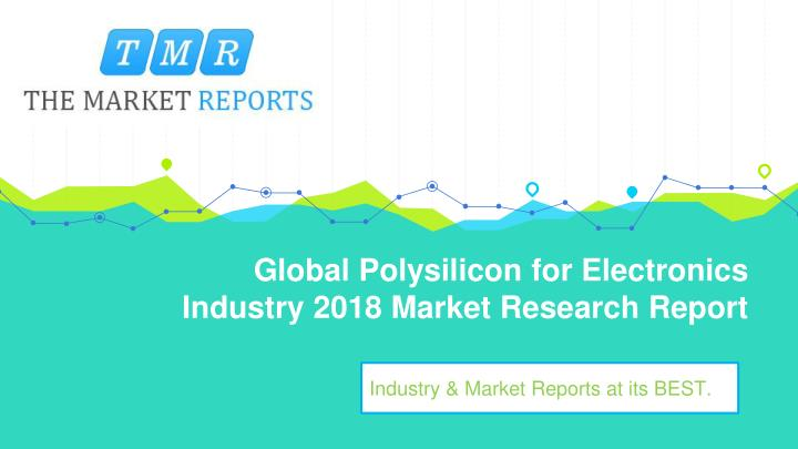 global polysilicon for electronics industry 2018 market research report n.
