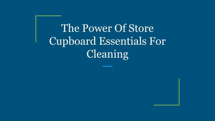 the power of store cupboard essentials for cleaning n.