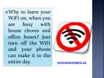why to leave your wifi on when you are busy with