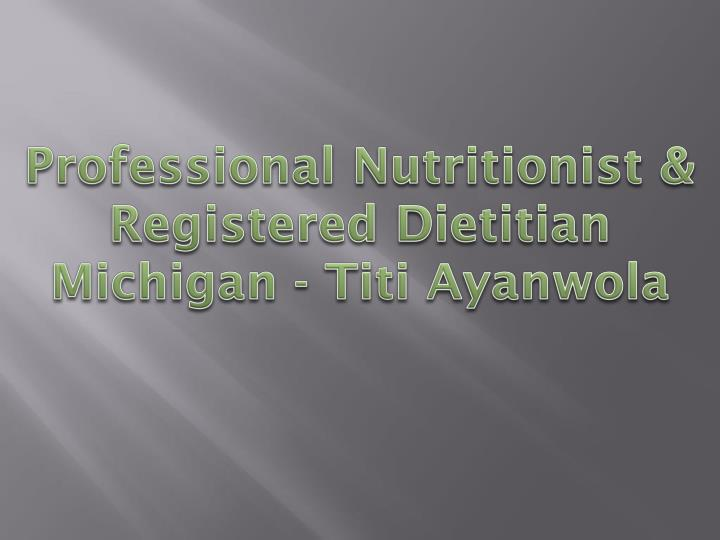 professional nutritionist registered dietitian michigan titi ayanwola n.
