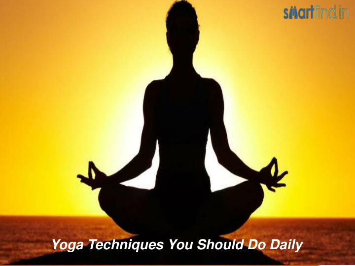 yoga techniques you should do daily n.
