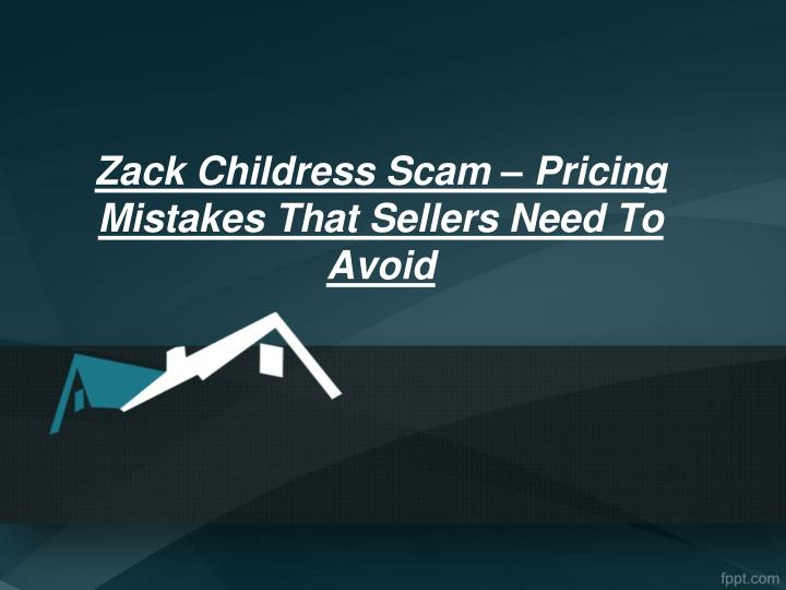 zack childress scam pricing mistakes that sellers need to avoid n.