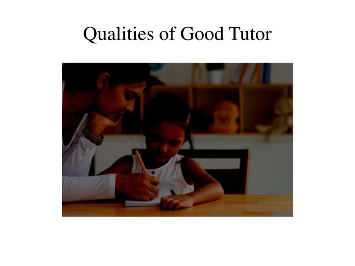 qualities of good tutor n.