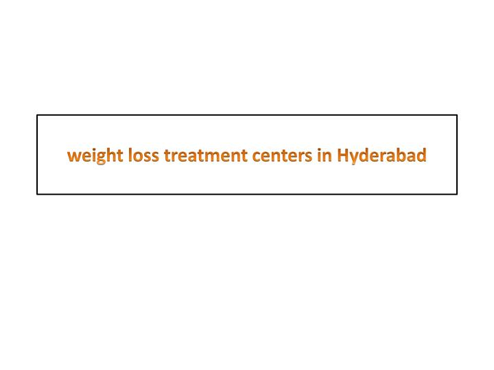 weight loss treatment centers in hyderabad n.