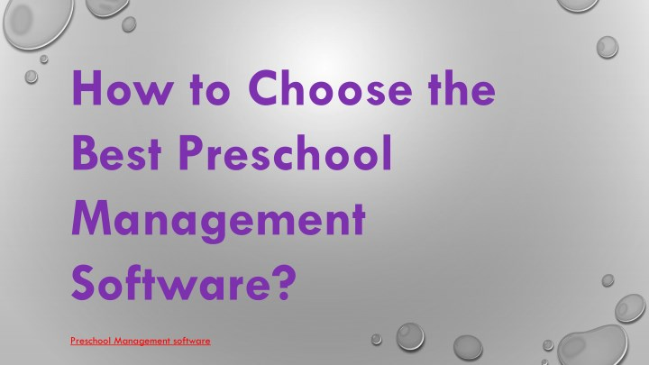 how to choose the best preschool management n.